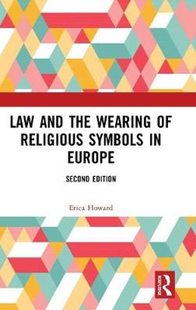 Law and the Wearing of Religious Symbols in Europe - Erica Howard