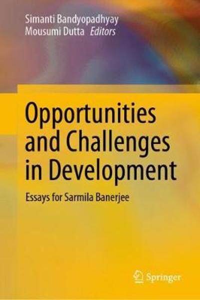 Opportunities and Challenges in Development - Simanti Bandyopadhyay