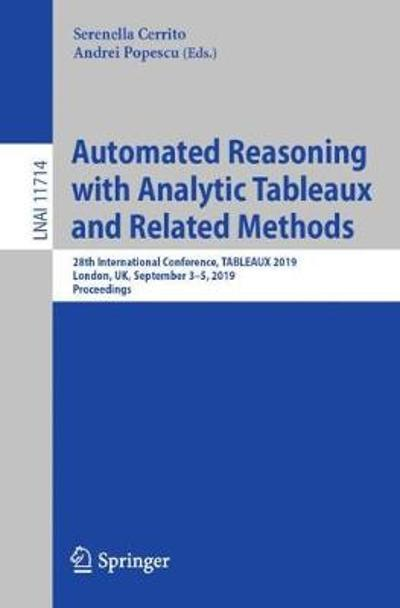 Automated Reasoning with Analytic Tableaux and Related Methods - Serenella Cerrito