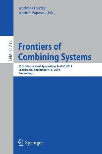 Frontiers of Combining Systems - Andreas Herzig