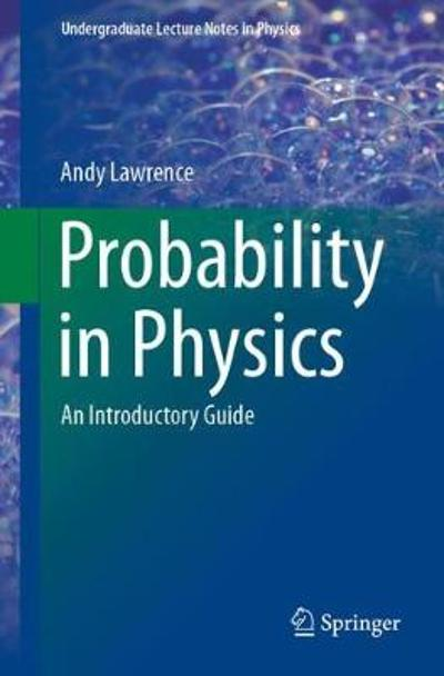 Probability in Physics - Andy Lawrence