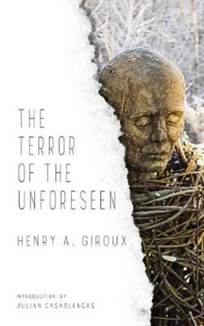 The Terror of the Unforeseen - Henry Giroux