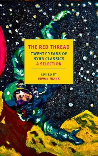 The Red Thread: 20 Years of NYRB Classics - Edwin Frank