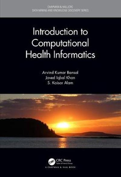 Introduction to Computational Health Informatics - Arvind Kumar Bansal