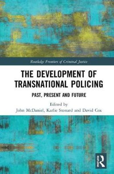 The Development of Transnational Policing - John McDaniel