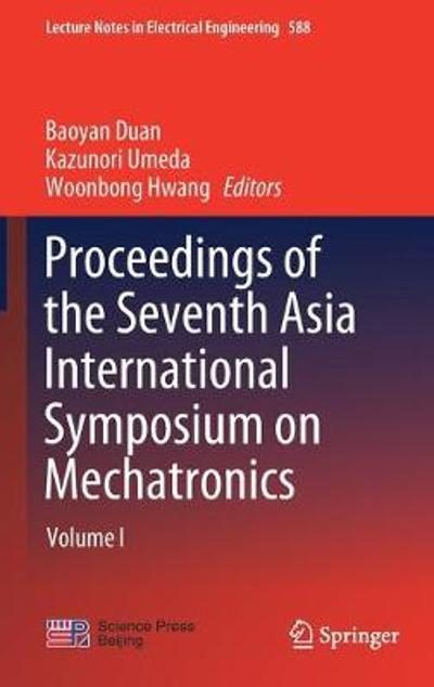 Proceedings of the Seventh Asia International Symposium on Mechatronics - Baoyan Duan