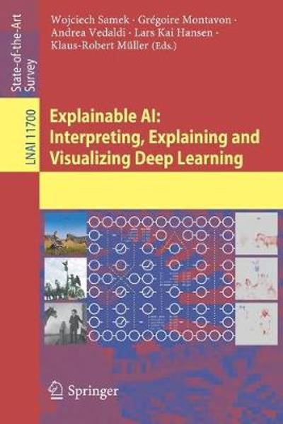 Explainable AI: Interpreting, Explaining and Visualizing Deep Learning - Wojciech Samek