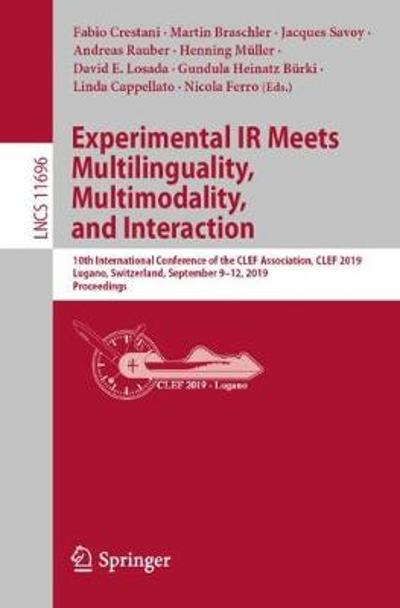 Experimental IR Meets Multilinguality, Multimodality, and Interaction - Fabio Crestani