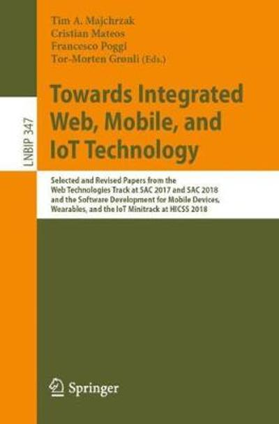 Towards Integrated Web, Mobile, and IoT Technology - Tim A. Majchrzak