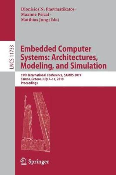 Embedded Computer Systems: Architectures, Modeling, and Simulation - Dionisios Pnevmatikatos