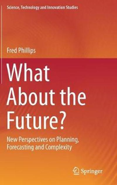 What About the Future? - Fred Phillips