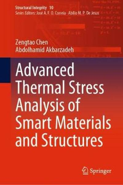 Advanced Thermal Stress Analysis of Smart Materials and Structures - Zengtao Chen