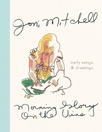 Morning Glory on the Vine - Joni Mitchell