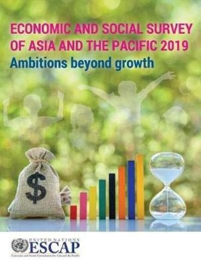 Economic and social survey of Asia and the Pacific 2019 - United Nations: Economic and Social Commission for Asia and the Pacific