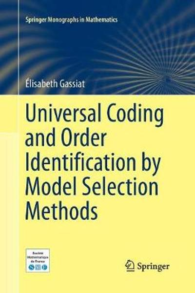 Universal Coding and Order Identification by Model Selection Methods - Elisabeth Gassiat