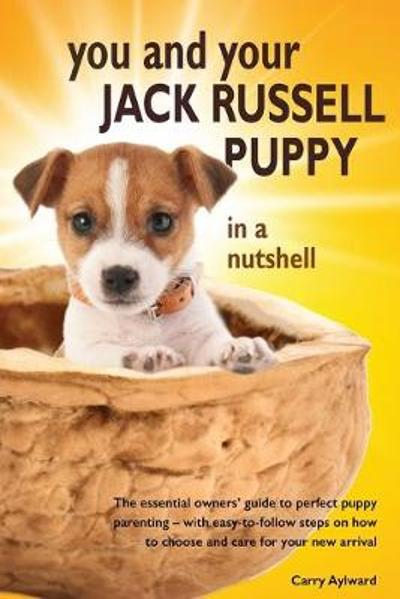 You and Your Jack Russell Puppy in a nutshell - Carry Aylward