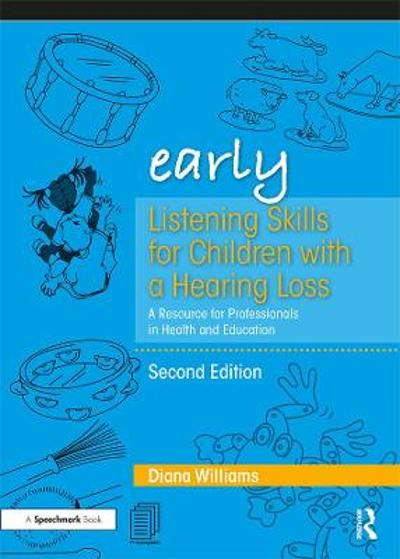 Early Listening Skills for Children with a Hearing Loss - Diana Williams