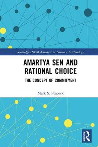 Amartya Sen and Rational Choice - Mark S. Peacock