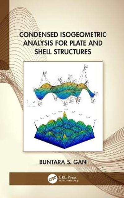 Condensed Isogeometric Analysis for Plate and Shell Structures - Buntara Gan