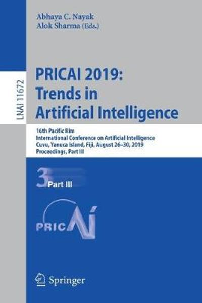 PRICAI 2019: Trends in Artificial Intelligence - Abhaya C. Nayak
