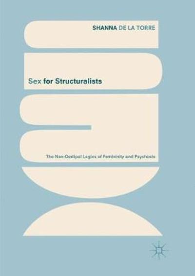 Sex for Structuralists - Shanna de la Torre