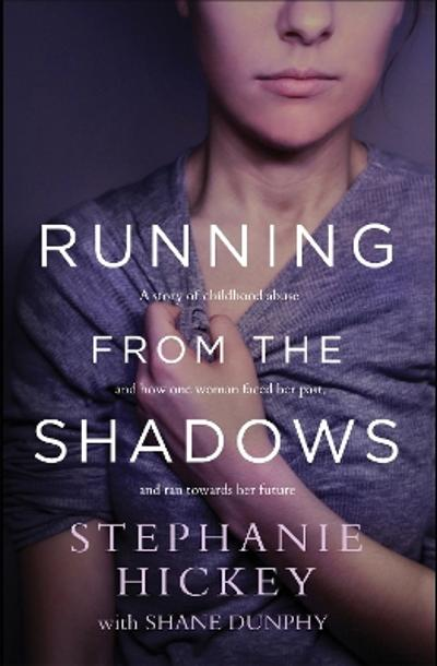 Running From the Shadows - Stephanie Hickey