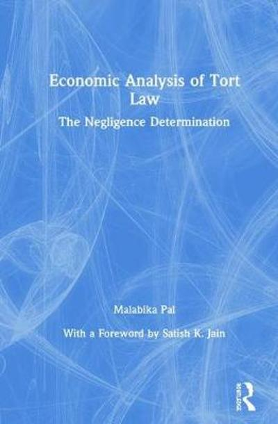 Economic Analysis of Tort Law - Malabika Pal