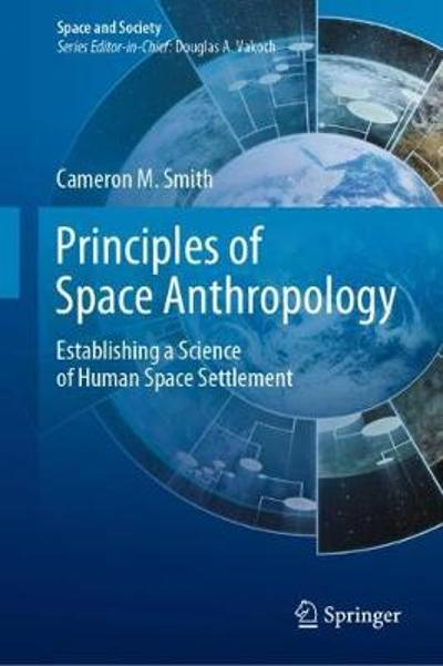 Principles of Space Anthropology - Cameron M. Smith