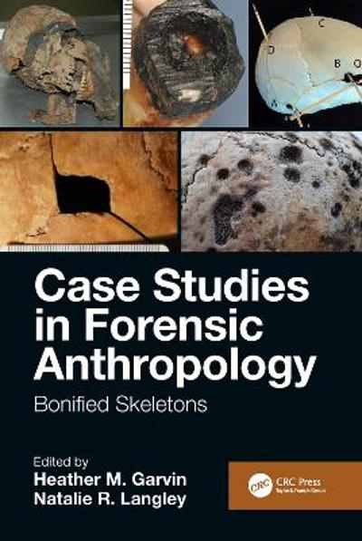 Case Studies in Forensic Anthropology - Heather M. Garvin