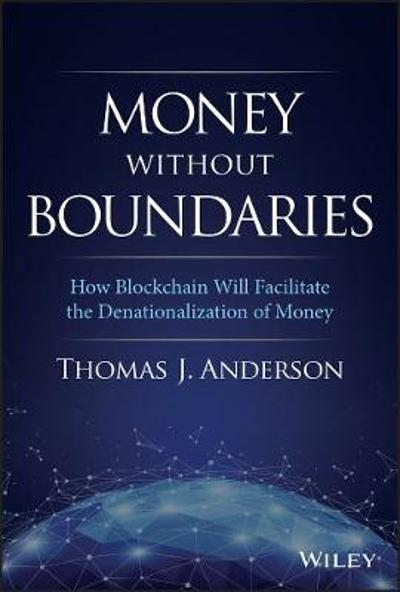 Money Without Boundaries - Thomas J. Anderson