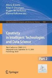 Creativity in Intelligent Technologies and Data Science - Alla G. Kravets Peter P. Groumpos Maxim Shcherbakov Marina Kultsova