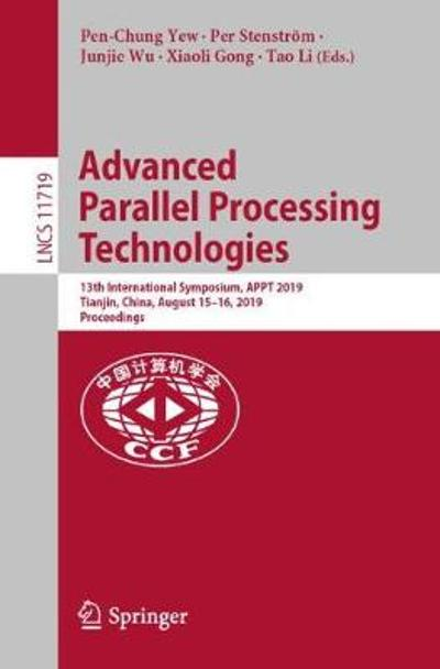 Advanced Parallel Processing Technologies - Pen-Chung Yew