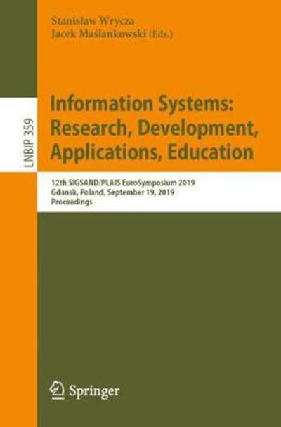 Information Systems: Research, Development, Applications, Education - Stanislaw Wrycza