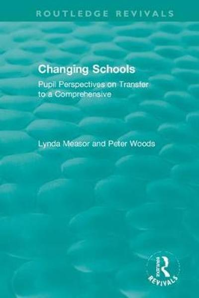 Changing Schools - Lynda Measor