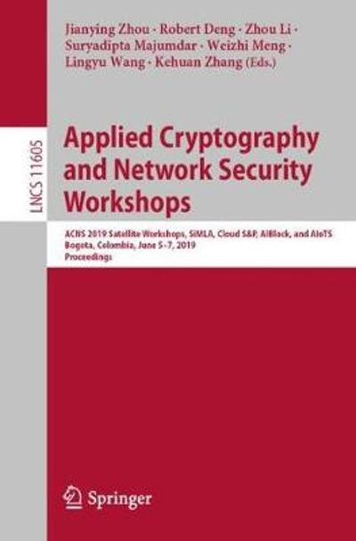Applied Cryptography and Network Security Workshops - Jianying Zhou