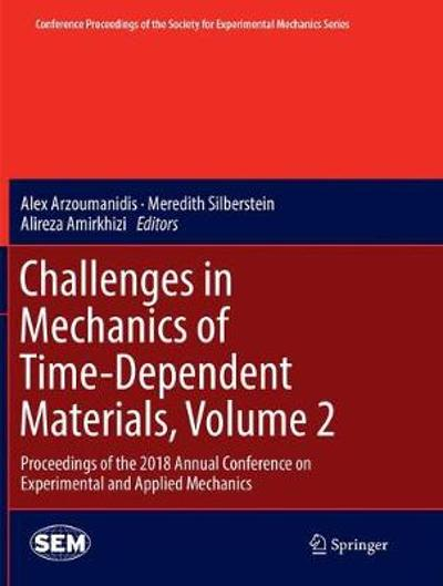 Challenges in Mechanics of Time-Dependent Materials, Volume 2 - Alex Arzoumanidis
