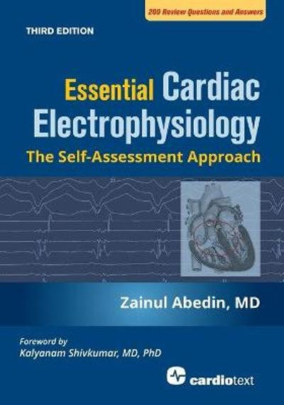 Essential Cardiac Electrophysiology, Third Edition - Zainul Abedin
