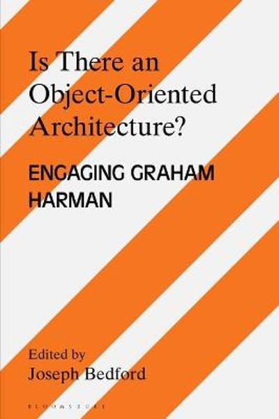 Is there an Object Oriented Architecture? - Joseph Bedford