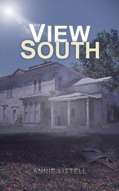 The View South - Annie Littell