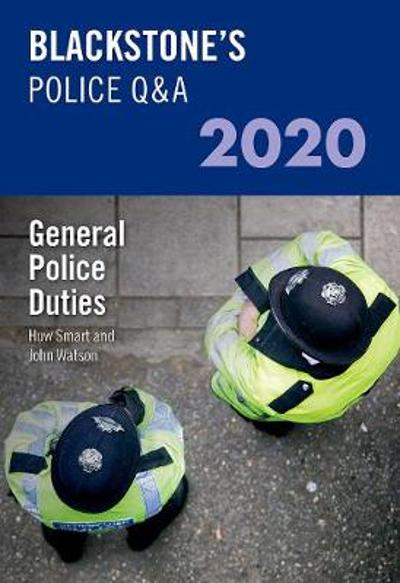 Blackstone's Police Q&A 2020 Volume 4: General Police Duties - John Watson