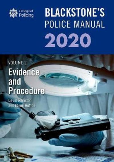 Blackstone's Police Manuals Volume 2: Evidence and Procedure 2020 - Glenn Hutton