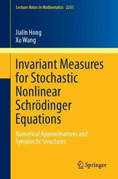 Invariant Measures for Stochastic Nonlinear Schroedinger Equations - Jialin Hong