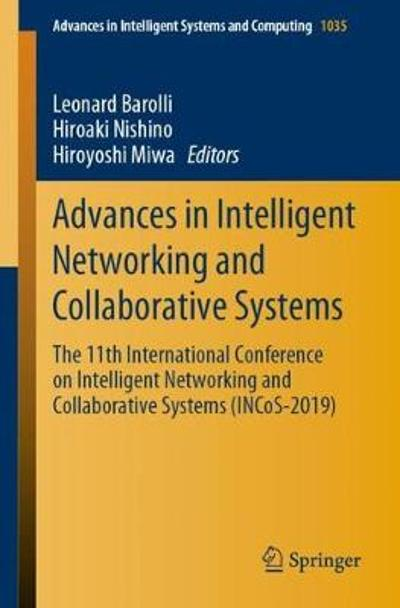 Advances in Intelligent Networking and Collaborative Systems - Leonard Barolli