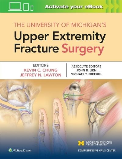 The University of Michigan's Upper Extremity Fracture Surgery - Chung