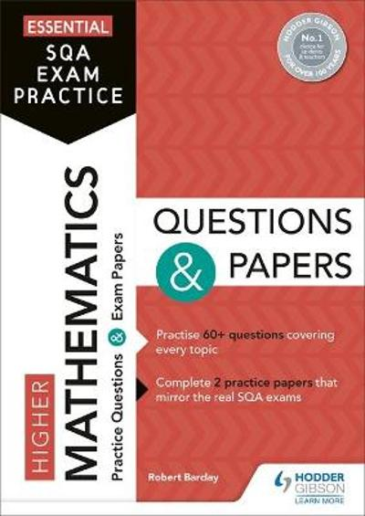 Essential SQA Exam Practice: Higher Mathematics Questions and Papers - Robert Barclay