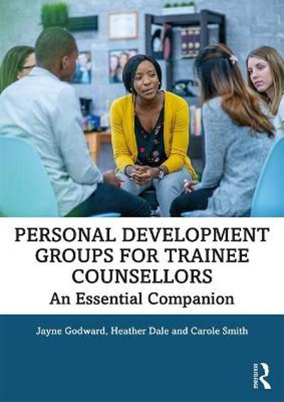 Personal Development Groups for Trainee Counsellors - Jayne Godward