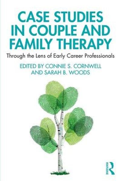 Case Studies in Couple and Family Therapy - Connie Cornwell
