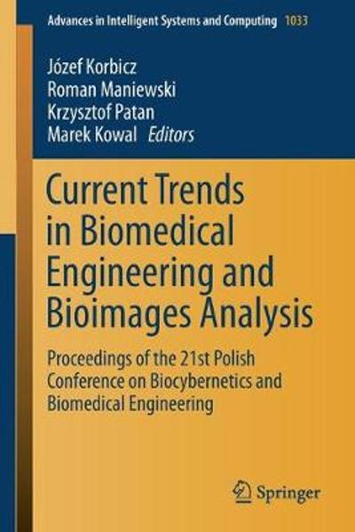 Current Trends in Biomedical Engineering and Bioimages Analysis - Jozef Korbicz