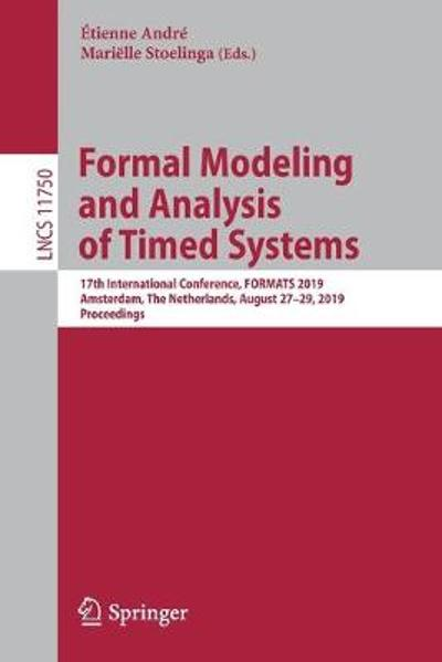 Formal Modeling and Analysis of Timed Systems - Etienne Andre