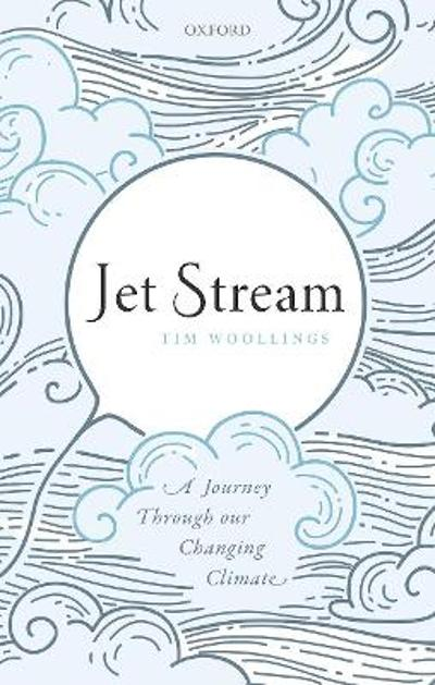 Jet Stream - Tim Woollings